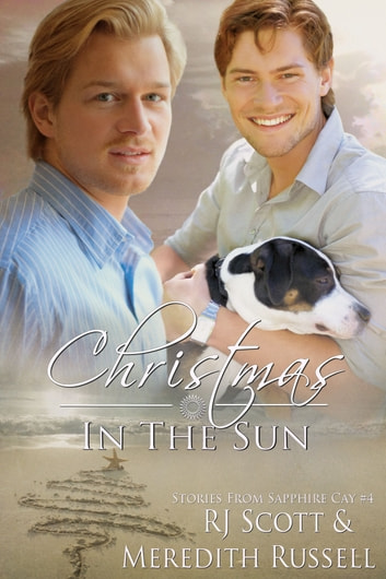 Christmas In The Sun ebook by RJ Scott,Meredith Russell