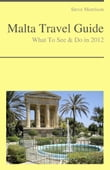 Malta Travel Guide - What To See & Do