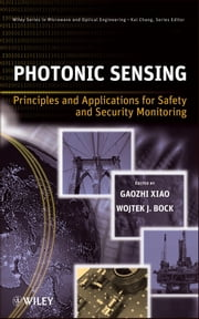 Photonic Sensing - Principles and Applications for Safety and Security Monitoring ebook by Gaozhi Xiao,Wojtek J. Bock