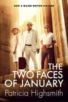 The Two Faces of January ebook by Patricia Highsmith
