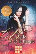 Belle et la magie: Alle Bände in einer E-Box! ebook by Valentina Fast