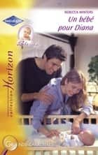 Un bébé pour Diana (Harlequin Horizon) ebook by Rebecca Winters