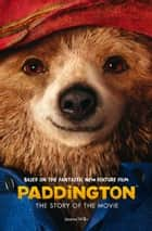 Paddington: The Story of the Movie (Paddington movie) ebook by HarperCollinsChildren'sBooks
