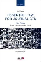 McNae's Essential Law for Journalists ebook by Mark Hanna, Mike Dodd