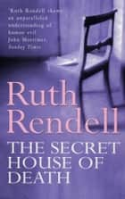 The Secret House Of Death ebook by Ruth Rendell