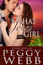 That Jones Girl (The Mississippi McGills, Sequel) ebook by Peggy Webb