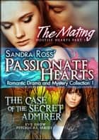 Passionate Hearts 1: Romantic Drama and Mystery Collection ebook by Sandra Ross