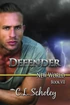 Defender ebook by C.L. Scholey
