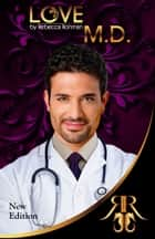 Love M.D. ebook by Rebecca Rohman