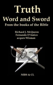 Truth, Word and Sword: From the books of the Bible ebook by Richard J. McQueen