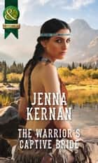 The Warrior's Captive Bride (Mills & Boon Historical) ebook by Jenna Kernan
