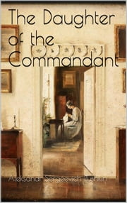 The Daughter of the Commandant ebook by Aleksandr Sergeevich Pushkin