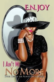 I Ain't Me No More ebook by E.N. Joy