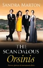 The Scandalous - Orsinis - 3 Book Box Set ebook by Sandra Marton