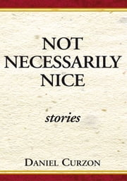 Not Necessarily Nice Stories ebook by Daniel Curzon