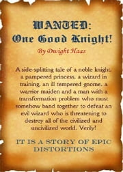 Wanted: One Good Knight ebook by Dwight Haas