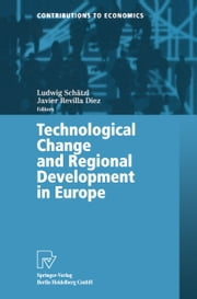 Technological Change and Regional Development in Europe ebook by Ludwig Schätzl,Javier Revilla Diez