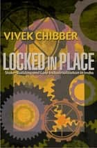 Locked in Place ebook by Vivek Chibber