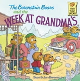The Berenstain Bears and the Week at Grandma's ebook by Stan Berenstain,Jan Berenstain
