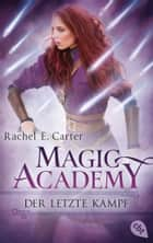 Magic Academy - Der letzte Kampf ebook by Rachel E. Carter, Eva Müller-Hierteis