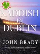 Kaddish in Dublin - An Inspector Matt Minogue Mystery ebook by John Brady