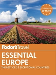 Fodor's Essential Europe - The Best of 25 Exceptional Countries ebook by Fodor's