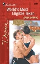 World's Most Eligible Texan ebook by Sara Orwig