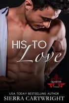 His to Love - Titans Quarter, #2 ebook by