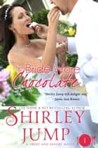 The Bride Wore Chocolate ebook by Shirley Jump