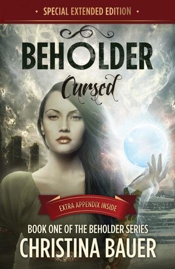 Cursed Special Edition - Beholder Book One ebook by Christina Bauer