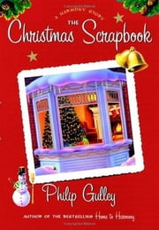 The Christmas Scrapbook - A Harmony Story ebook by Philip Gulley