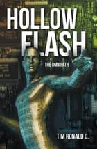 Hollow Flash - The Omnipath ebook by Tim Ronald O.