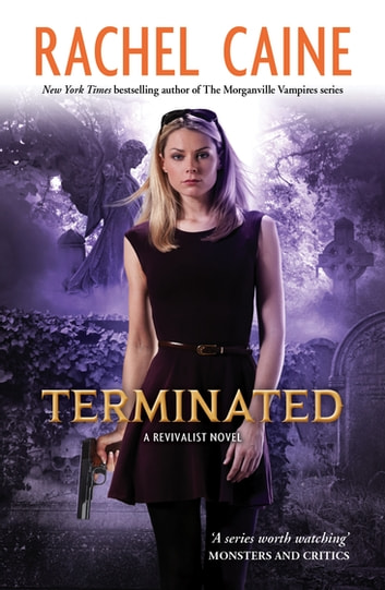 Terminated: Revivalist Volume 3 - Revivalist Volume 3 ebook by Rachel Caine