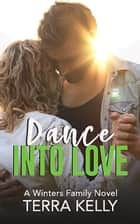 Dance Into Love ebook by