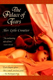The Palace of Tears ebook by Alev Lytle Croutier