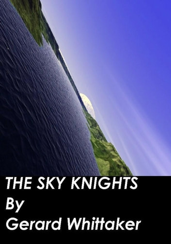 The Sky Knights 電子書籍 by Gerard Whittaker