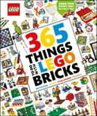 365 Things to Do with LEGO® Bricks ebook by DK