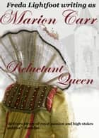 Reluctant Queen ebook by Freda Lightfoot writing as Marion Carr
