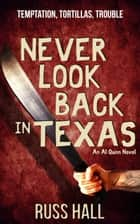 Never Look Back in Texas ebook by Russ Hall