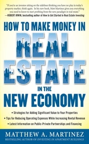 How to Make Money in Real Estate in the New Economy ebook by Matthew Martinez