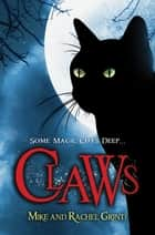 Claws ebook by Mike Grinti, Rachel Grinti