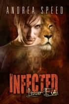 Infected: Lesser Evils ebook by Andrea Speed
