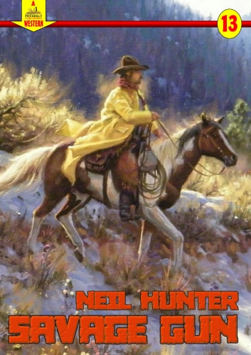 Savage Gun (A Piccadilly Publishing Western Book 13) ebook by Neil Hunter