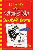 Diary of a Wimpy Kid: Double Down (Diary of a Wimpy Kid Book 11) eBook by Jeff Kinney, Jeff Kinney