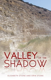 Valley of the Shadow ebook by Elizabeth Stone; Erin Stone