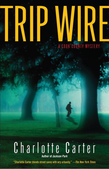 Trip Wire - A Cook County Mystery ebook by Charlotte Carter
