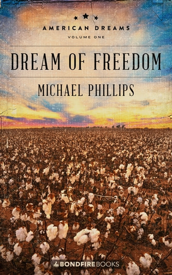Dream of Freedom ebook by Phillips Michael,Michael Phillips