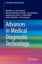 Advances in Medical Diagnostic Technology ebook by Khin Wee Lai, Yan Chai Hum, Maheza Irna Mohamad Salim,...