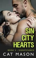 Significance - Sin City Hearts ebook by Cat Mason