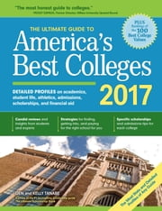 The Ultimate Guide to America's Best Colleges 2017 ebook by Gen Tanabe,Kelly Tanabe